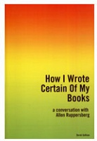 Derek Sullivan: How I Wrote Certain Of My Books, a conversation with Allen Ruppersberg