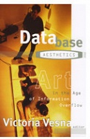 Victoria Vesna: Database Aesthetics: Art in the Age of Information Overflow