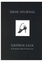 General Idea and George Saia: Shoe Journal: by George Saia, a General Idea production