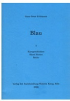 Hans-Peter Feldmann: Blau: 3 Short Stories