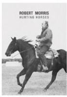 Robert Morris: Hurting Horses