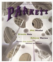 Ernesto Neto, Olaf Nicolai, and  Rebecca Warren: Parkett #78