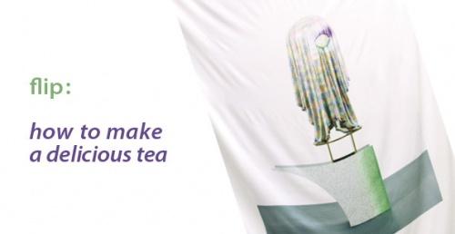 flip: how to make delicious tea
