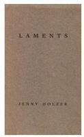 Jenny Holzer:Laments