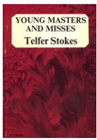 Telfer Stokes: Young Masters and Misses