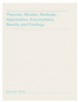 Damien Hirst: Theories, Models, Methods, Approaches, Assumptions, Results and Findings.