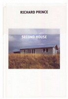 Richard Prince: Second House