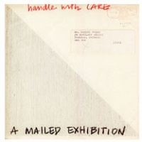 Ian Carr-Harris and Gerald Ferguson: Handle With Care, A Mailed Exhibition: Personal Image For Social Space