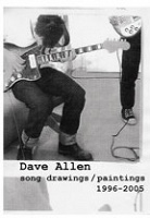 Dave Allen: song drawings / paintings 1996 - 2005 (Bootleg Serie
