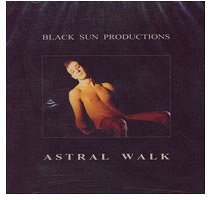 Black Sun Productions: Astral Walk