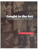 Johanna Householder and Tanya Mars: Caught in the Act : an anthology of performance art by Canadian women