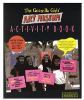 Guerrilla Girls : The Guerrilla Girls Art Museum Activity Book