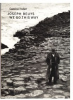 Joseph Beuys We Go This Way