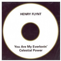 Henry Flynt: You Are My Everlovin' Celestial Power