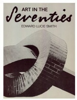 Edward Lucie-Smith: Art in the Seventies - Lucie