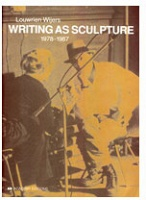Louwrien Wijers: Writing As Sculpture
