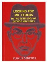 Looking For Mr Fluxus: In the Footsteps of GeorgeMaciunas