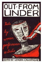 Leonora Champagne: Out From Under: Texts by Women Performance Artists