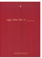 Marina Roy: Sign after the X_____