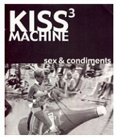 Paola Poletto: Kiss Machine 3: Sex & Condiments