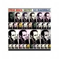 Steve Reich: Sextet Six Marimbas:CD