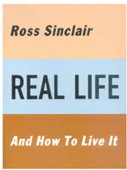 Real Life and How To Live It