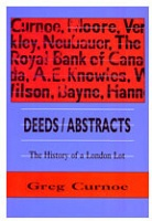 Greg Curnoe: Deeds / Abstracts: The History of a London Lot