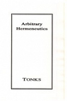 Robert Tonks: Arbitrary Hermeneuties