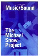 Michael Snow Project 1948-1993 Music and Sound - Snow, Michael