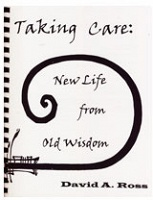 Daniel Ross: Taking Care: New Life From Old Wisdon