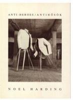 Noel Harding: Anti -Heroes:Antihosok