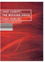 Janet Cardiff: The Missing Voice