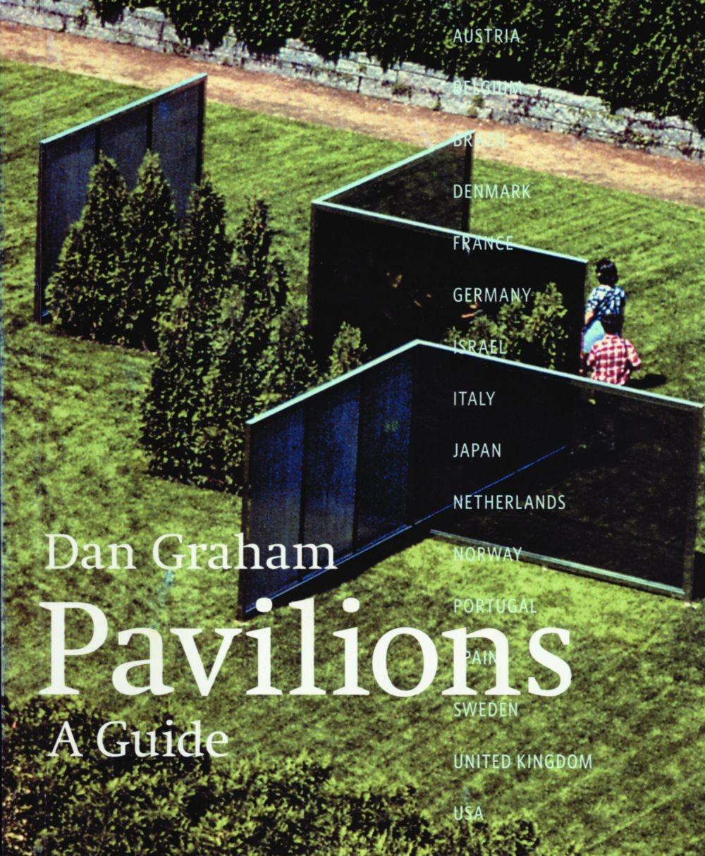 Dan Graham, Pavilions: a guide