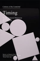 Cultures of the Curatorial 2: Timing: On the Temporal Dimension