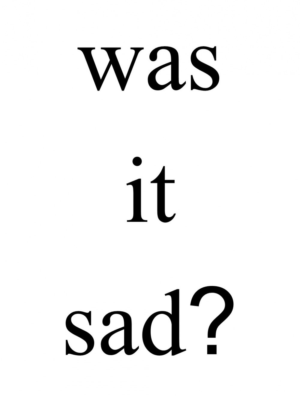 Was It Sad
