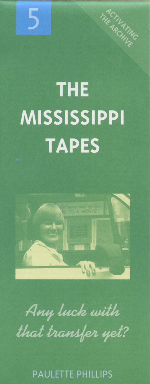 [Activating the Archive] 5: The Mississippi Tapes: Any Luck With
