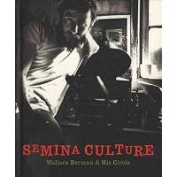 Semina Culture: Wallace Berman & HisCircle
