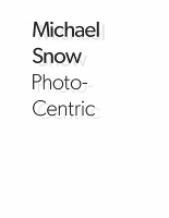 Michael Snow: Photo-Centric