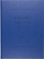 Dane Mitchell: Radiant Matter 1/11/111