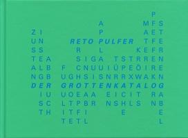 Reto Pulfer: DerGrottenkatalog