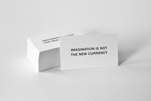 IMAGINATION IS NOT THE NEW CURRENCY