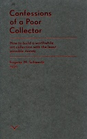 Eugene M. Schwartz: Confessions of a Poor Collector