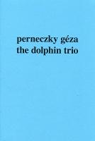 Perneczky Géza: The DolphinTrio