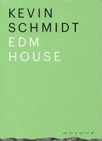 Kevin Schmidt: EDMHouse