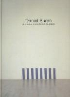 Daniel Buren: A chaque monstration sa place