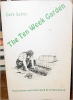 Cary Scher: Ten Week Garden
