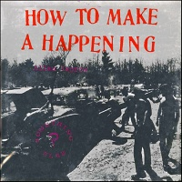 How to Make A Happening - Kaprow, Alan