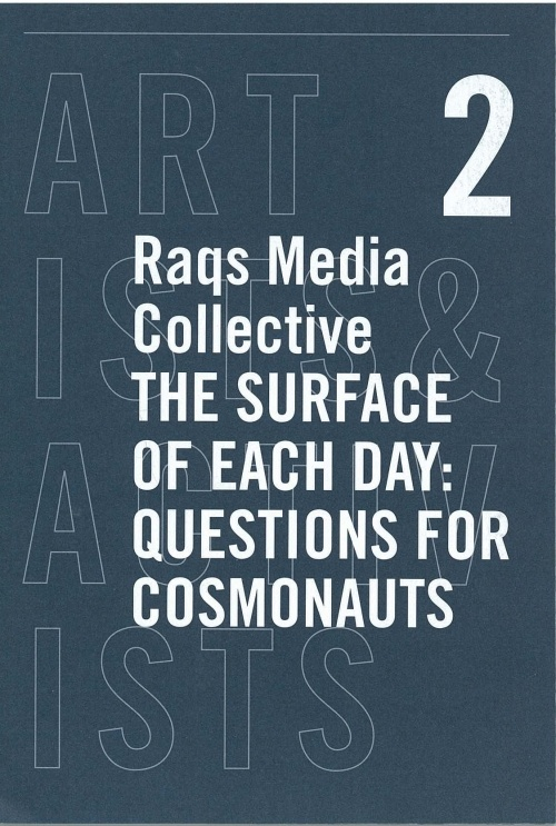 Artists & Activists 2: Raqs Media Collective: The Surface of Eac