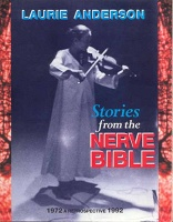 Laurie Anderson: Stories From the Nerve Bible; 1972 - 1992, A Retrospective