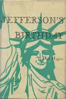 Dick Higgins: Jefferson's Birthday - Higgins, Dick